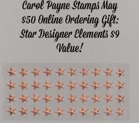 Carol Payne Stamps May $50 Online Ordering Gift Star Designer Elemets
